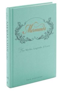 Mermaids Myth and Lore book $16.99.
